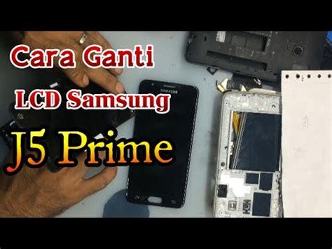 ganti lcd samsung  prime disassembly samsung