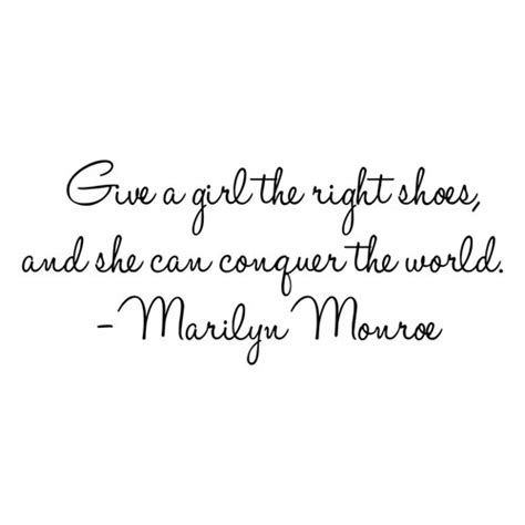 give a a pair of shoes quote marilyn quote give a the right pair of shoes