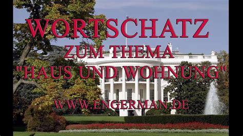 Wortschatz Zum Thema Quot Haus Und Wohnung Quot Deutsch Lernen