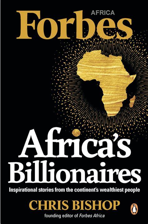 forbes africa africa s billionaires bbrief