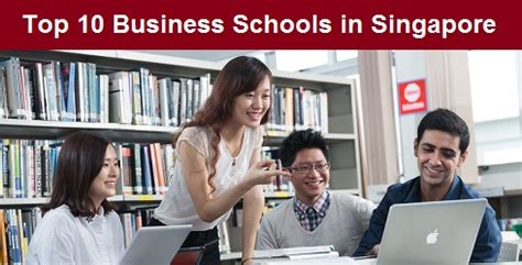 Us Mba In Singapore by Top 10 Business Schools In Singapore Mba Colleges In