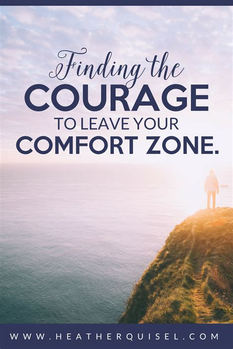 how to leave your comfort zone finding the courage to leave your comfort zone heather