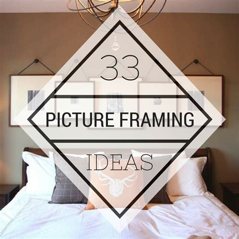 33 Stunning Picture Framing Ideas Your Home Is Crying Out For | 33 stunning picture framing ideas your home is crying out for
