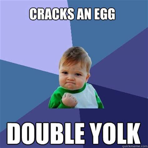 Egg Meme - cracks an egg double yolk success kid quickmeme