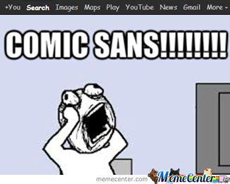 Comic Sans Meme - memes comic sans image memes at relatably com