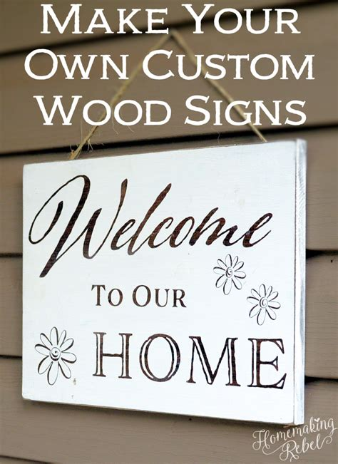 make your own custom wood signs homemaking rebel