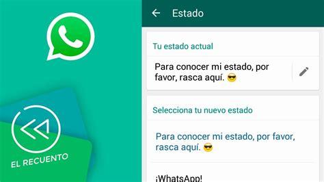 imagenes originales para estados de whatsapp whatsapp regresa los estados originales el recuento