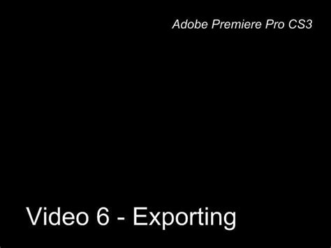 tutorial adobe premiere pro cs3 tutorial adobe premiere cs3 exporting on vimeo