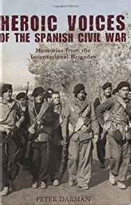 heroic voices of the 1847734693 heroic voices of the spanish civil war peter darman 9781847734693 amazon com books