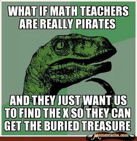 Math Teacher Memes - pirate math teachers irony humor and sarcasm pinterest