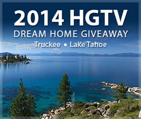 Vacation Sweepstakes And Giveaways 2014 - 2014 hgtv dream home giveaway truckee lake tahoe