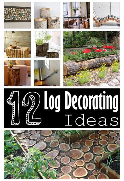 decorating ideas for log homes 12 diy log decorating ideas for your home and garden
