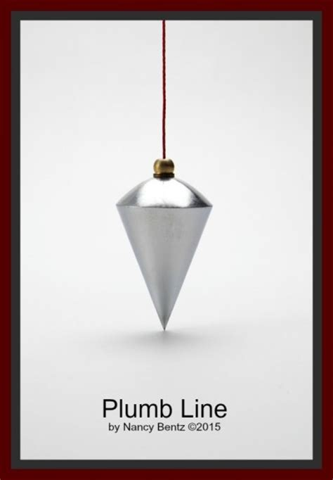When Something Is Plumb It Is by Ishshah S Story Plumb Line Wellspring Of