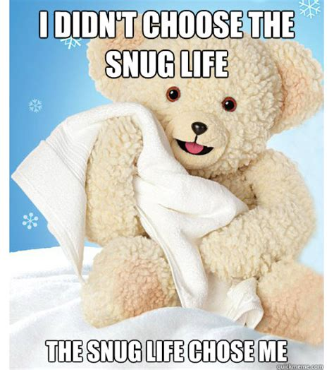 Snuggle Bear Meme - image 422363 i didn t choose the thug life the thug