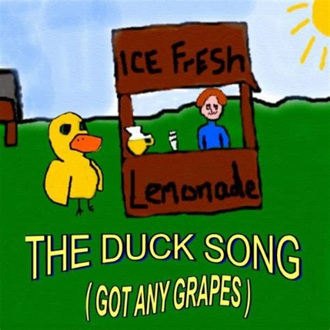 Got Any Grapes the duck song got any grapes by rik gaynor on