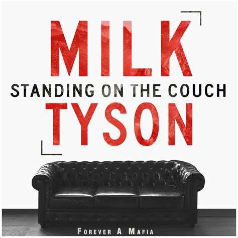 standing on the couch milk tyson standing on the couch by designsbyguru on