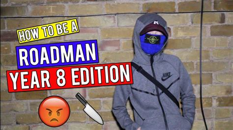 how to be a how to be a roadman year 8 edition