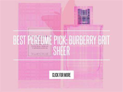 Best Perfume Burberry Brit Sheer by Best Perfume Burberry Brit Sheer