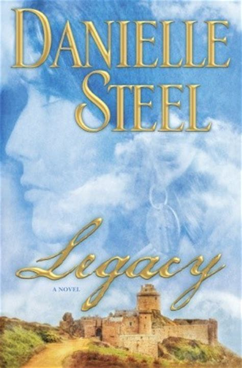 legacy books legacy by danielle steel reviews discussion bookclubs