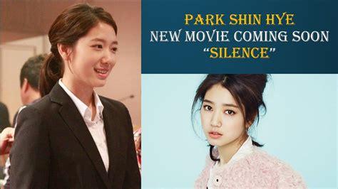 film sedih park shin hye park shin hye new movie coming soon quot silence quot youtube