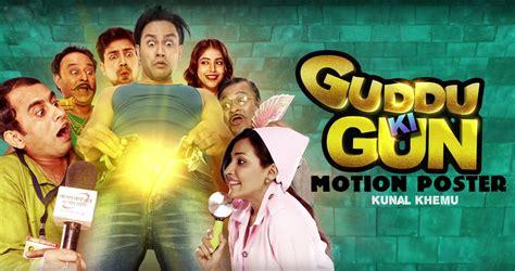 film india 2017 lk21 guddu ki gun official motion poster revelaed kunal khemu
