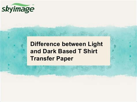 difference between light and based t shirt transfer paper