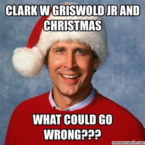 Clark Griswold Meme - clark w griswold jr and christmas