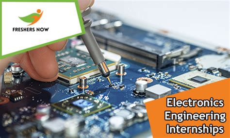 electronics engineering internships   freshers  students freshersnowcom