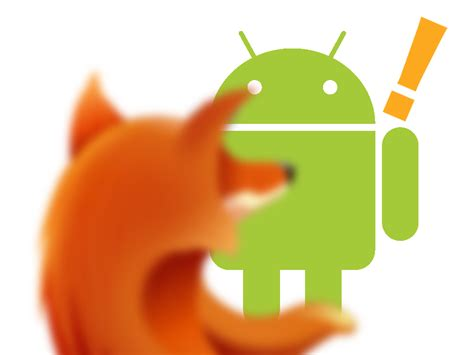 firefox android mozilla firefox for android 28 images firefox browser for android review thumbs up firefox
