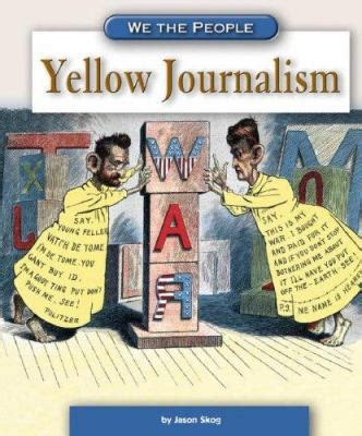 Journalism Books by Yellow Journalism By Jason Skog Skog Reviews