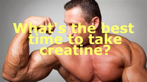 creatine 1 month what s the best time to take creatine before or after a