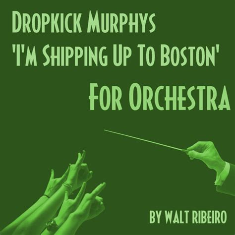 shipping up to boston dropkick murphys i m shipping up to boston for orchestra