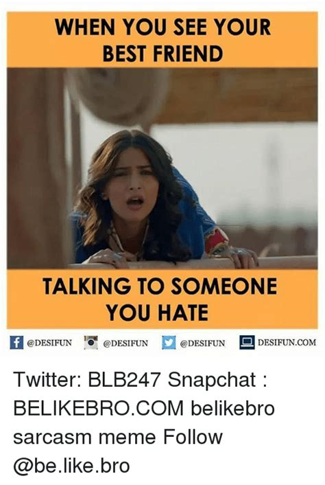 how to know if your someones best friend on snap chat 25 best memes about when you see your best friend when