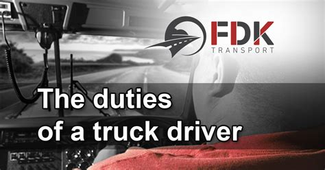 the duties of a truck driver fdk transport