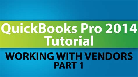 quickbooks tutorial simon sez quickbooks pro 2014 tutorial working with vendors part