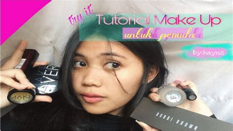 video tutorial make up pemula tutorial make up natural pemula wajib coba by hayns