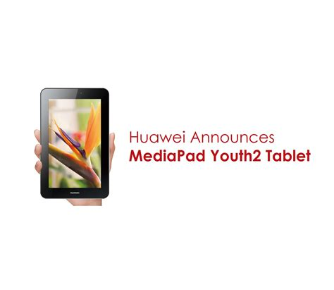 Tablet Huawei Mediapad huawei brings another mid range mediapad youth2 tablet