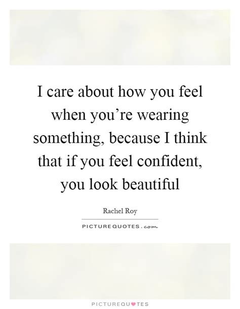 I What Youre Wearing Jo by You Look Beautiful Quotes Sayings You Look Beautiful