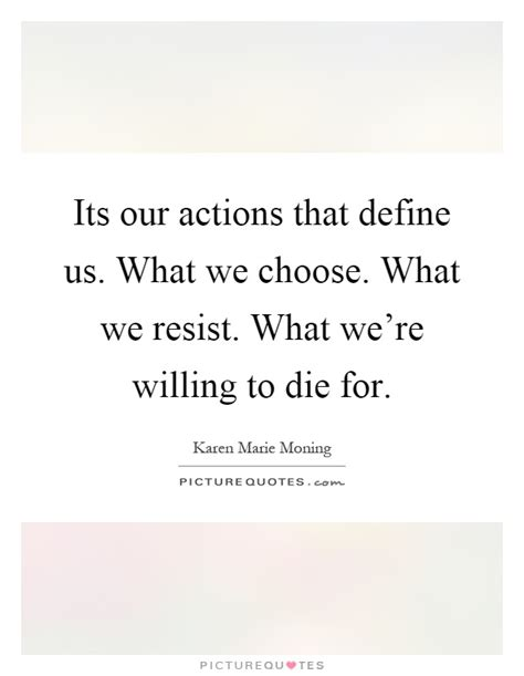 What We Choose its our actions that define us what we choose what we