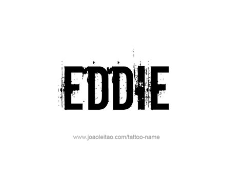 Tattoo Name Eddie | eddie name tattoo designs