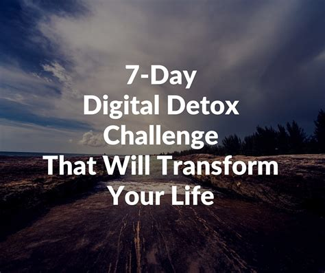 7 Day Sugar Detox Challenge by 7 Day Digital Detox Challenge That Will Transform Your