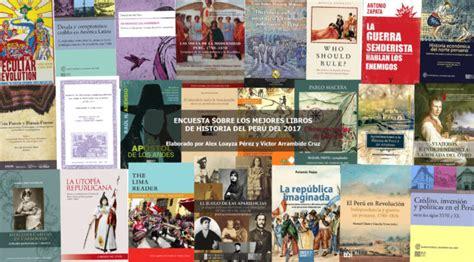 historia del peru libros recomendados los m 225 s importantes libros de historia del per 250 del 2017 reserva cr 237 tica