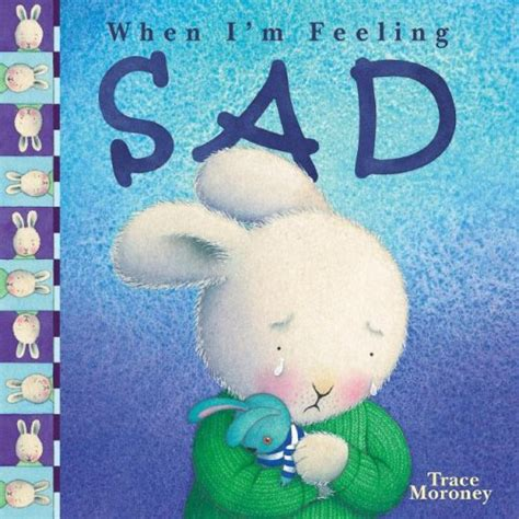 When Im Feeling Piko when i m feeling sad by trace moroney reviews discussion bookclubs lists