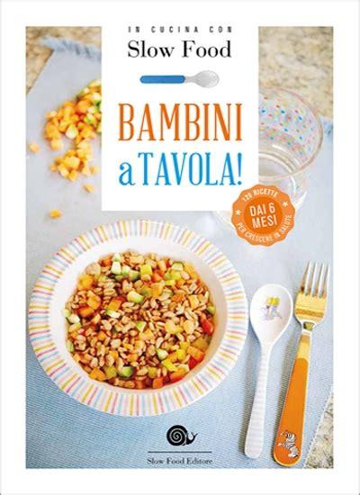 libri cucina bambini bambini a tavola food editore ilsoleapicchio it