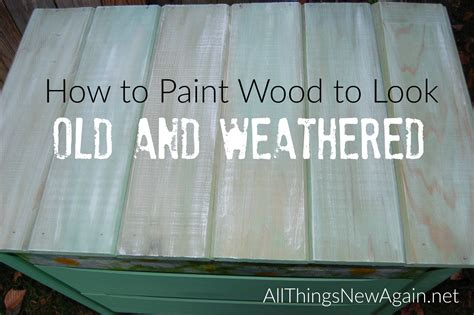 how to paint wood to look and weathered doovi