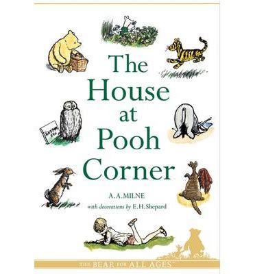 house at pooh corner the house at pooh corner a a milne 9781405229951