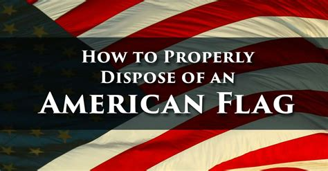 how to properly dispose of an american flag homewood disposal service