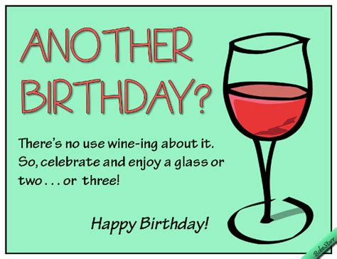 wine birthday wishes don t wine about it free birthday wishes ecards
