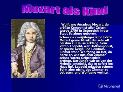 wann wurde mozart geboren презентация на тему quot wolfgang amadeus mozart der gr 246 223 te