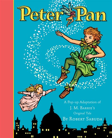 peter pan movie vs the book which is better peter pan book by robert sabuda official publisher